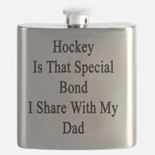 Hockey Is That Special Bond I Share With My  Flask