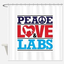 Peace Love and Labs Shower Curtain