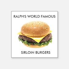 Ralph's World Famous Sirloin Burgers Sticker