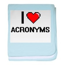 I Love Acronyms Digitial Design baby blanket