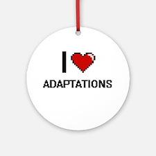 I Love Adaptations Digitial Desig Ornament (Round)