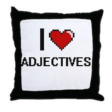 I Love Adjectives Digitial Design Throw Pillow