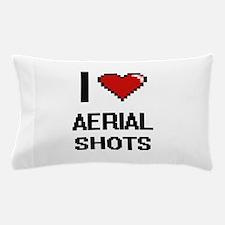I Love Aerial Shots Digitial Design Pillow Case