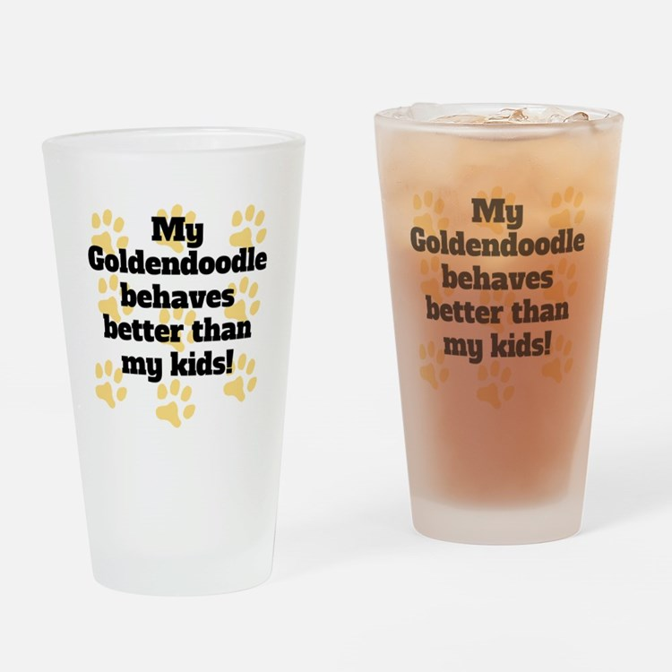 My Goldendoodle Behaves Better Drinking Glass