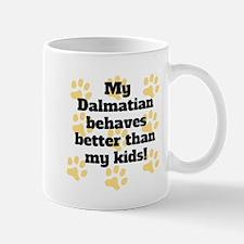 My Dalmatian Behaves Better Mugs