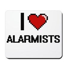 I Love Alarmists Digitial Design Mousepad