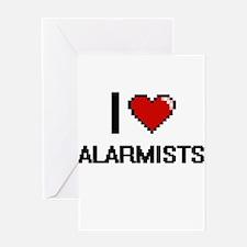 I Love Alarmists Digitial Design Greeting Cards