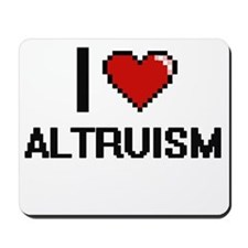 I Love Altruism Digitial Design Mousepad