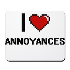 I Love Annoyances Digitial Design Mousepad