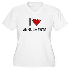 I Love Annulments Digitial Desig Plus Size T-Shirt