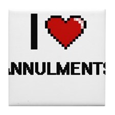 I Love Annulments Digitial Design Tile Coaster