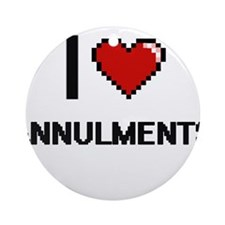 I Love Annulments Digitial Design Ornament (Round)