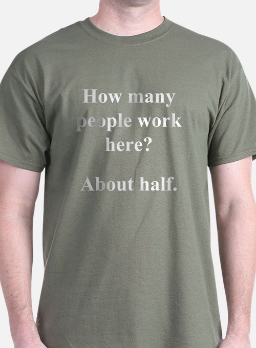 """...people work here?"" T-Shirt"