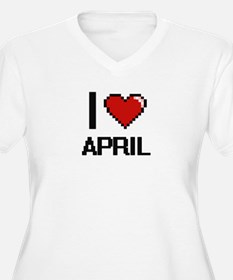 I Love April Digitial Design Plus Size T-Shirt