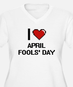I Love April Fools' Day Digitial Plus Size T-Shirt
