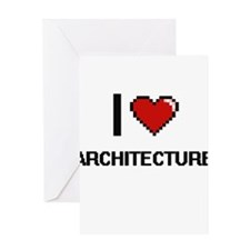 I Love Architecture Digitial Design Greeting Cards