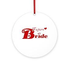 Future Bride (red) Ornament (Round)