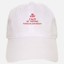 Keep calm by visiting Ponce De Leon Beach Flor Baseball Baseball Cap
