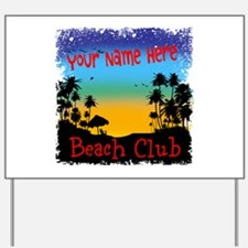 Morning Beach Club Yard Sign