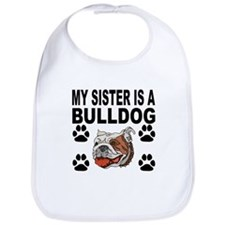 My Sister Is A Bulldog Bib