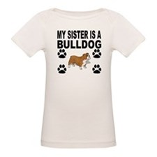 My Sister Is A Bulldog T-Shirt