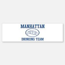MANHATTAN drinking team Bumper Bumper Bumper Sticker