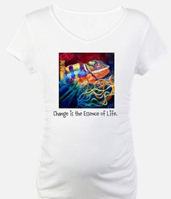 Change is the Essence of Life. Shirt