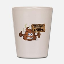I Don't Eat Anything that Poops Shot Glass