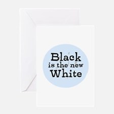 Black is the new White Greeting Cards