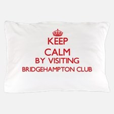 Keep calm by visiting Bridgehampton Cl Pillow Case