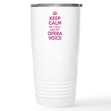Keep Calm Opera Voice Stainless Steel Travel Mug