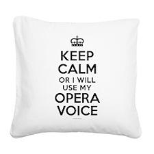 Keep Calm Opera Voice Square Canvas Pillow