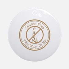 Gluten Free The Way To Be Round Ornament