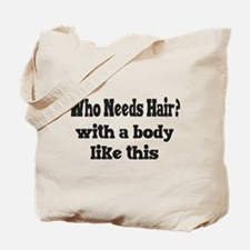 Who Needs Hair? Tote Bag