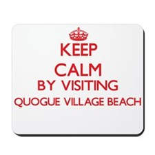 Keep calm by visiting Quogue Village Bea Mousepad