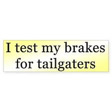"""Test Brakes"" Bumper Bumper Sticker"