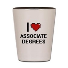 I Love Associate Degrees Digitial Desig Shot Glass