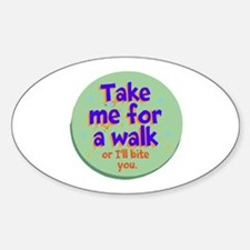 Take me for a Walk Decal