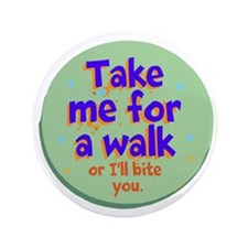 Take me for a Walk Button