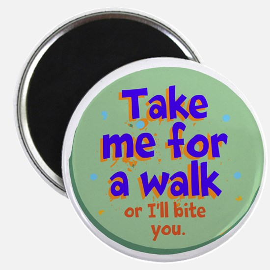 Take me for a Walk Magnets