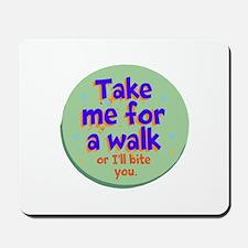 Take me for a Walk Mousepad