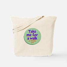 Take me for a Walk Tote Bag