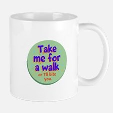 Take me for a Walk Mugs