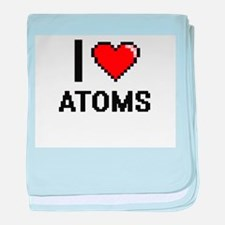 I Love Atoms Digitial Design baby blanket