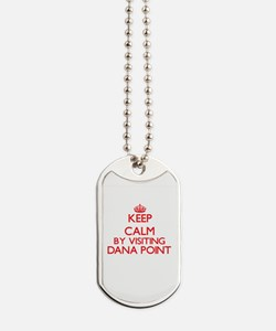 Keep calm by visiting Dana Point Californ Dog Tags