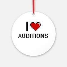 I Love Auditions Digitial Design Ornament (Round)