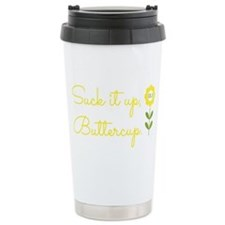 Unique Suck it up buttercup Travel Mug
