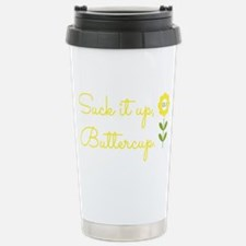 Cute Suck it up buttercup Travel Mug