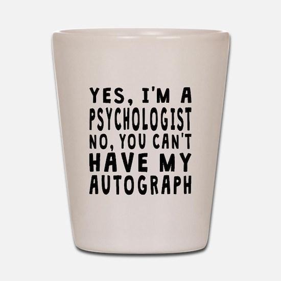 Psychologist Autograph Shot Glass