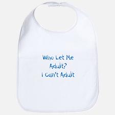 Who Let Me Adult? Bib